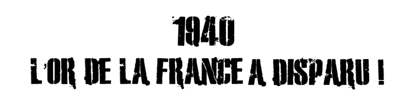 1940  l u2019or de la france a disparu